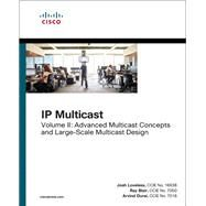 IP Multicast, Volume II Advanced Multicast Concepts and Large-Scale Multicast Design by Loveless, Josh; Blair, Ray; Durai, Arvind, 9781587144936