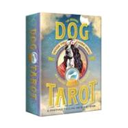 The Original Dog Tarot: Divine the Canine Mind! by Schulman, Heidi, 9780307984937