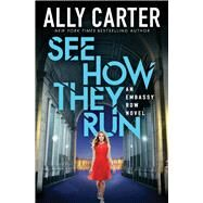 See How They Run (Embassy Row, Book 2) by Carter, Ally, 9780545654937