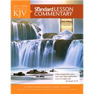 KJV Standard Lesson Commentary® 2017-2018 by Standard Publishing, 9780781414937