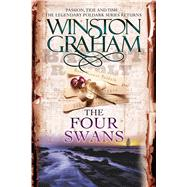 The Four Swans A Novel of Cornwall, 1795-1797 by Graham, Winston, 9781250124937