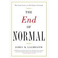 The End of Normal by Galbraith, James K., 9781451644937
