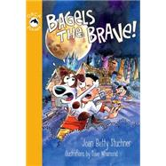 Bagels the Brave by Stuchner, Joan Betty; Whamond, Dave, 9781459804937