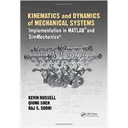 Kinematics and Dynamics of Mechanical Systems: Implementation in MATLAB« and SimMechanics« by Russell; Kevin, 9781498724937