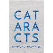 The Cataracts by McDaniel, Raymond, 9781566894937