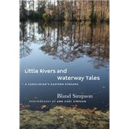 Little Rivers and Waterway Tales by Simpson, Bland; Simpson, Ann Cary, 9781469624938