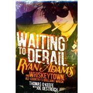 Waiting to Derail by O'keefe, Thomas; Oestreich, Joe (CON), 9781510724938