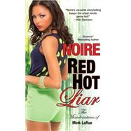 Red Hot Liar by Noire, 9781617734939
