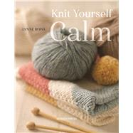 Knit Yourself Calm by Corkhill, Betsan; Rowe, Lynne, 9781782214939