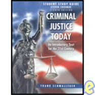 Criminal Just Today : Introductory Text for the 21st Century S/G by SCHMALLEGER, 9780131844940