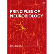 Principles of Neurobiology by Luo; Liqun, 9780815344940