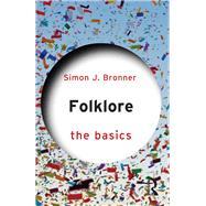 Folklore: The Basics by Bronner; Simon J., 9781138774940