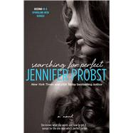 Searching for Perfect by Probst, Jennifer, 9781476744940