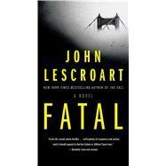 Fatal by Lescroart, John T., 9781501174940