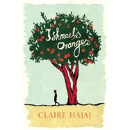 Ishmael's Oranges by Hajaj, Claire, 9781780744940