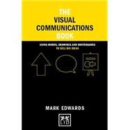 The Visual Communications Book by Edwards, Mark, 9781907794940