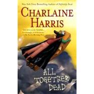 All Together Dead by Harris, Charlaine (Author), 9780441014941