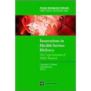 Innovations in Health Service Delivery: The Corporatization of Public Hospitals by Preker, Alexander S., 9780821344941