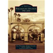 Paramount Studios by Wanamaker, Marc; Christaldi, Michael; Stephens, E. j.; Evans, Robert, 9781467134941