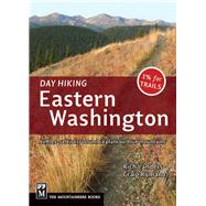 Day Hiking Eastern Washington: Kettles-selkirks/Columbia Plateau/Blue Mountains by Landers, Rich; Romano, Craig, 9781594854941
