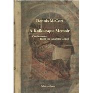 A Kafkaesque Memoir by McCort, Dennis, 9783941524941