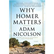 Why Homer Matters by Nicolson, Adam, 9781250074942