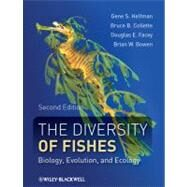 The Diversity of Fishes Biology, Evolution, and Ecology by Helfman, Gene; Collette, Bruce B.; Facey, Douglas E.; Bowen, Brian W., 9781405124942