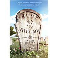 Just Kill Me by Selzer, Adam, 9781481434942