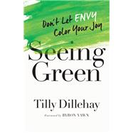 Seeing Green by Dillehay, Tilly, 9780736974943