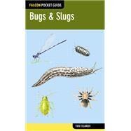 Falcon Pocket Guide: Bugs & Slugs by Telander, Todd, 9780762784943