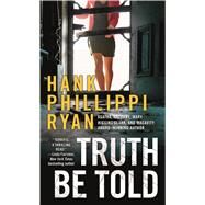Truth Be Told A Jane Ryland Novel by Ryan, Hank Phillippi, 9780765374943
