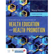 Theoretical Foundations of Health Education and Health Promotion by Sharma, Manoj, 9781284104943