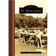 St. Matthews by Findling, John E.; Morton, Tom, 9781467114943