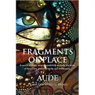 Fragments of Place by Aude; Homel, David, 9781550964943