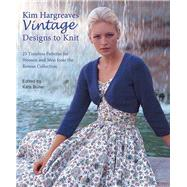 Kim Hargreaves' Vintage Designs to Knit by Hargreaves, Kim, 9781570764943
