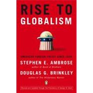 Rise to Globalism American Foreign Policy Since 1938, Ninth Revised Edition by Ambrose, Stephen E.; Brinkley, Douglas G.; Brinkley, Douglas G., 9780142004944