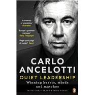 Quiet Leadership by Ancelotti, Carlo; Brady, Chris (CON); Forde, Mike (CON), 9780241244944