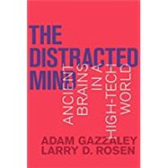 The Distracted Mind by Gazzaley, Adam; Rosen, Larry D., 9780262034944