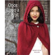 Once Upon a Knit by Miller, Genevieve, 9780385344944