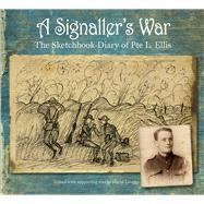 A Signaller's War by Langley, David, 9780750964944