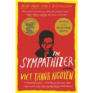 The Sympathizer A Novel (Pulitzer Prize for Fiction) by Nguyen, Viet Thanh, 9780802124944
