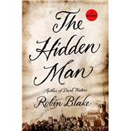 The Hidden Man by Blake, Robin, 9781250054944