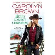 Merry Cowboy Christmas by Brown, Carolyn, 9781455534944