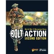 Bolt Action: World War II Wargames Rules Second Edition by Games, Warlord; Dennis, Peter, 9781472814944