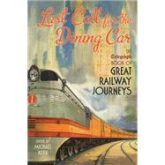 Last Call for the Dining Car by Kerr, Michael, 9781781314944