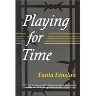 Playing for Time by Fenelon, Fania, 9780815604945
