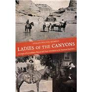 Ladies of the Canyons by Poling-Kempes, Lesley, 9780816524945