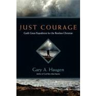 Just Courage by Haugen, Gary A., 9780830834945