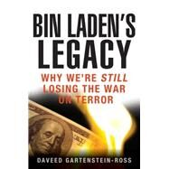 Bin Laden's Legacy : Why We're Still Losing the War on Terror by Gartenstein-Ross, Daveed, 9781118094945