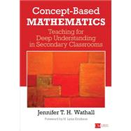 Concept-based Mathematics by Wathall, Jennifer T. H.; Erickson, H. Lynn, 9781506314945